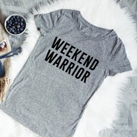 """Weekend Warrior "" Graphic Tee"