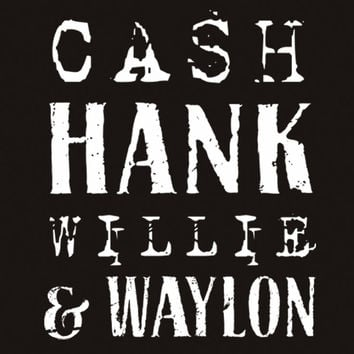 Cash, Hank, Willie & Waylon