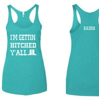I'm getting hitched y'all tank top // country wedding tank top // cowboy boots tank top // Y'all Tank top