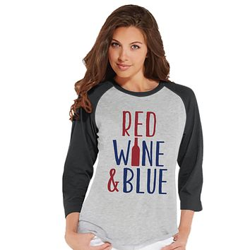 Womens 4th of July Shirt - Red Wine & Blue Shirt - Fourth of July T-shirt - Patriotic Grey Raglan - Funny Drinking 4th of July - Wine Bottle