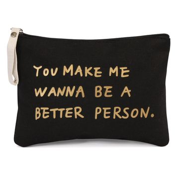 "Cute ""Better Person"" Pouch"