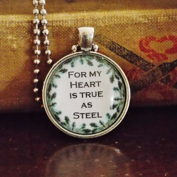 Shakespeare Quote Necklace. For My Heart is True as Steel. 18 Inch Chain.