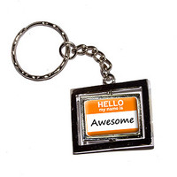 Hello My Name Is Awesome Keychain