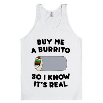 Buy Me A Burrito So I Know It's Real