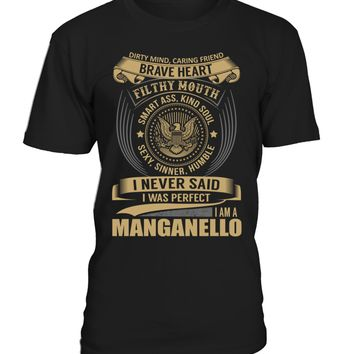 I Never Said I Was Perfect, I Am a MANGANELLO