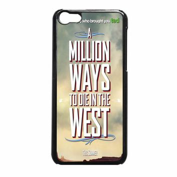 A Million Ways To Die In The West Wanted Poster 2534 iPhone 5c Case