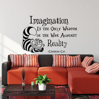 Cheshire Cat Quote Imagination Is The Only Weapon In The War Against Reality Alice In Wonderland Wall Decal Kids Nursery Bedroom Decor 0096