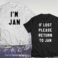 If lost please return to Jan, If lost return to, I am Jan, Matching couple shirts, UNISEX