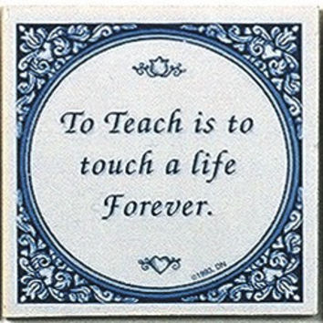 Tile Quotes : Touch Life Forever..