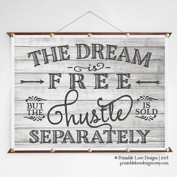 The Dream Is Free || typography print, wall print, dream is free, hustle quote, illustration, grey decor, weathered wood, arrow art, tribal