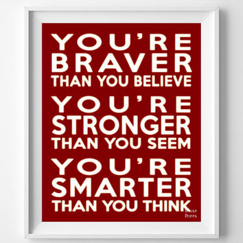 'You're Braver Than You Believe' Print