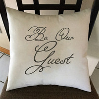 Be Our Guest Decorative Embroidered Throw Pillow