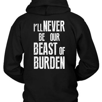 DCCKG72 The Rolling Stones Quote I Will Never Be Our Beast Of Burden Hoodie Two Sided
