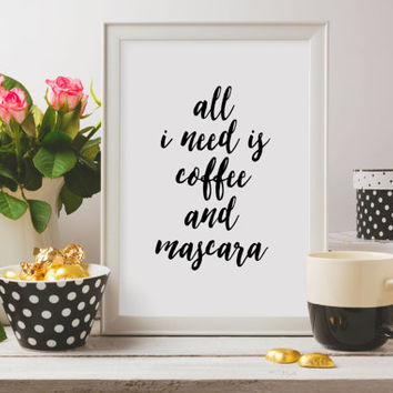 Mascara Print,Girl's Room Decor,Makeup Poster,Wall Art,Typography Quote,Printable Art MAKEUP PRINT,Coffee Quote,Coffee Sign,Makeup Quote