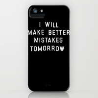 I Will Make Better Mistakes Tomorrow iPhone & iPod Case by LookHUMAN