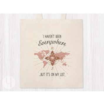 I Haven't Been Everywhere Tote Bag - FREE Shipping