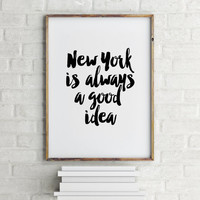 Wall Art,Home Decor,New York is Always a Good Idea,Audrey Hepburn Quote,New York Poster,New York Quote,Typography Poster