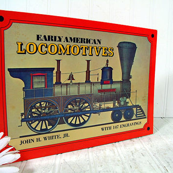 Early American Locomotives Book of Railroad Cars & Locomotives with 147 Engravings by John H. White, Jr. Railroad Enthusiast Reference Book