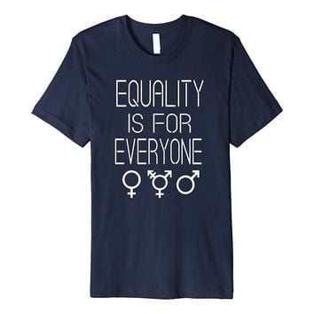 Equality is For Everyone Transgender Rights T-Shirt