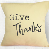 Yellow Give Thanks Pillow Cover - Thanksgiving Pillow, Fall Pillow, Autumn Pillow, White Pillow, Farmhouse Pillow, 16 x 16, 18 x 18, 20 x 20