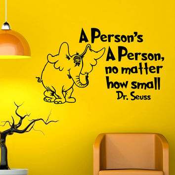 Dr Seuss Wall Decals Quotes A Persons A Person No Matter How Small Vinyl Stickers  Wall