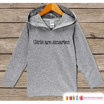 Funny Kids Shirt - Girls Are Smarter Hoodie - Boys or Girls Novelty Shirt - Grey Pullover - Gift Idea for Baby, Infant, Kids, Toddler