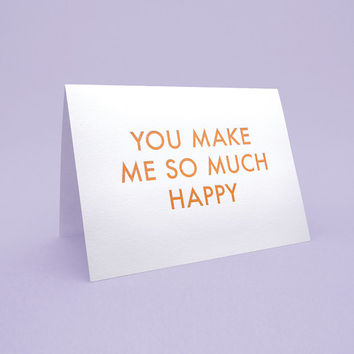 Cute Friendship Card 5x7 letterpress style with Envelope. You make me so much happy