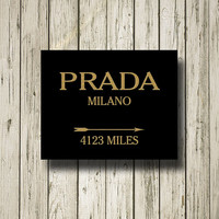 PRADA Milano 4123 Miles Golden Cool Quotes Typography Digital Art Print Wall Art Home Decor G056