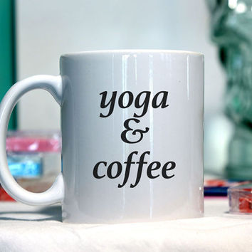 Yoga and Coffee - Ceramic coffee mug - funny sayings
