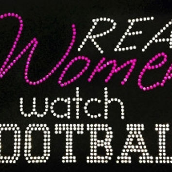 """Real Women Watch Football"" Bling Shirt"