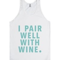 I Pair Well With Wine-Unisex White Tank