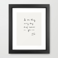 Do one thing that scares you Framed Art Print by Social Proper