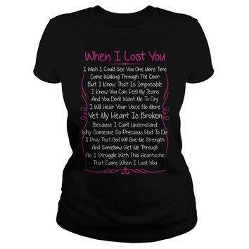 When I lost you poem shirt Classic Ladies Tee