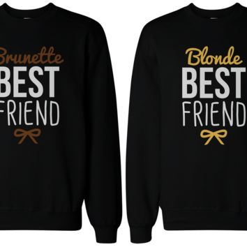 Brunette Blonde Sweatshirts
