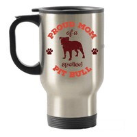 Proud mom of a Spoiled Pit Bull Dog Lover gift idea Stainless Steel Travel Insulated Tumblers Mug (Black)