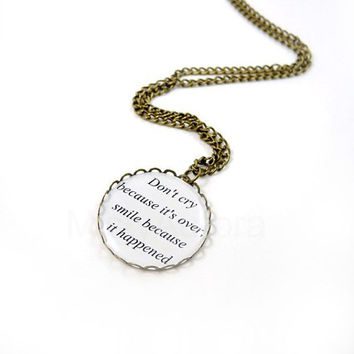 Inspirational Necklace Dr Seuss Don't cry because by MistyAurora