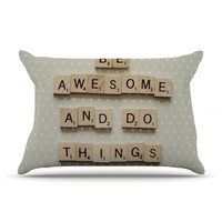 "Cristina Mitchell ""Be Awesome And Do Things"" Wooden Letters Pillow Sham"