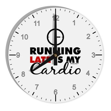 """Running Late Is My Cardio 8"""" Round Wall Clock with Numbers"""