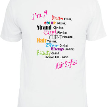 Funny hair stylist, hair dresser shirt in white