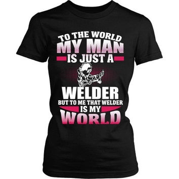 That Welder Is My World
