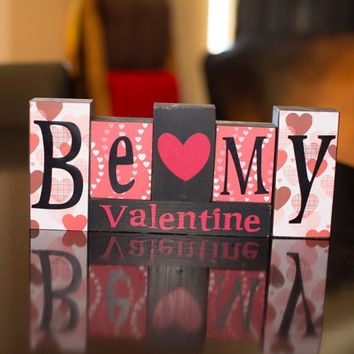 Be my Valentine Wood Blocks, gifts for her, Valentines Day gifts, unique home decor, rustic living, gift ideas, mantle and entry table decor