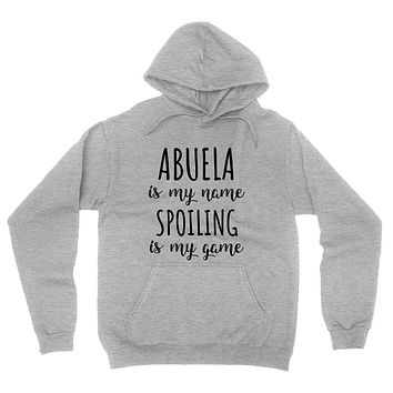 Abuela is my name spoiling is my game Mother's day birthday gift for grandma grandmother hoodie