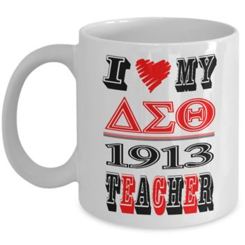 I Heart My Delta Sigma Theta 1913 Teacher Ceramic Coffee Mug