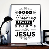 Good Morning Starts with Jesus digital download, Printable Quote, Inspiring Art, typography design, Faith Art, christian home gift