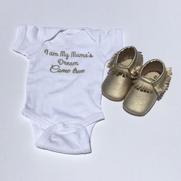 """I am My Mama's Dream Come True"" Baby Onesuit and Toddler Tshirt"