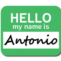 Antonio Hello My Name Is Mouse Pad