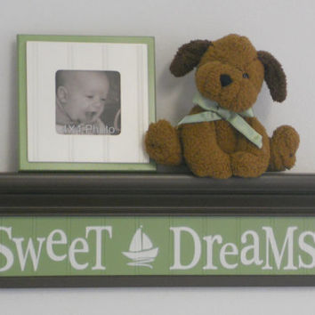 "Nautical Nursery  Sweet Dreams on 24"" Shelf Sign Baby Nursery Brown and Green Sailboat Nursery Wall Art"