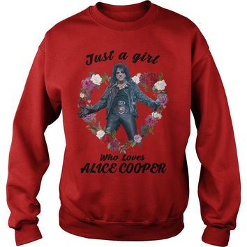 Just a girl who loves Alice Cooper shirt Sweatshirt Unisex