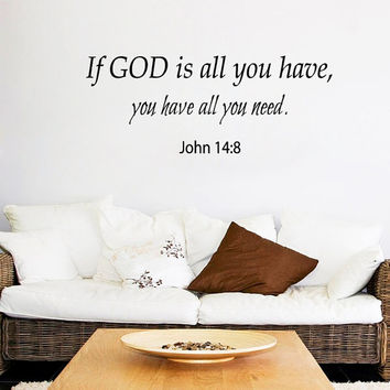 Family Wall Decal Quote If God Is All You Have Vinyl Stikers John 14 Art Murals Home Bedroom Decor Dorm Living Room Interior Design KY23