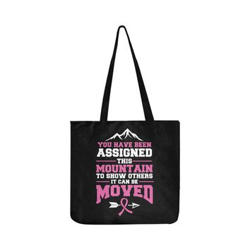 You Have Been Assigned This Mountain To Show Others It Can Be Moved Breast Cancer Awareness Reusable/Water Resistant Shopping Bags (8 colors)